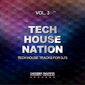 Tech House Nation, Vol. 3 (Tech House Tracks for DJ's) by Various Artists