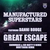 Great Escape (Snøwmass & Sir Matty V Remix + Morttagua Remix) by Manufactured Superstars