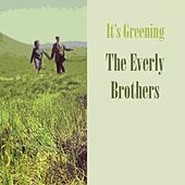 It's Greening von The Everly Brothers