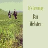 It's Greening von Ben Webster