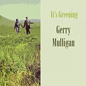 It's Greening von Gerry Mulligan