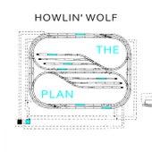 The Plan von Howlin' Wolf