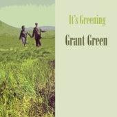 It's Greening von Grant Green