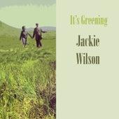 It's Greening by Jackie Wilson