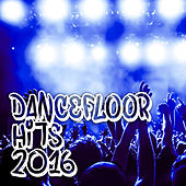Dancefloor Hits 2016 by Various Artists
