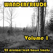 WANDERFREUDE Volume 1 (28 minimal tech house tracks) by Various Artists