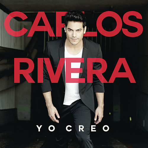 Yo Creo by Carlos Rivera