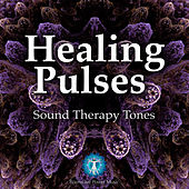 Healing Pulses - Sound Therapy Tones by Brainwave Power Music