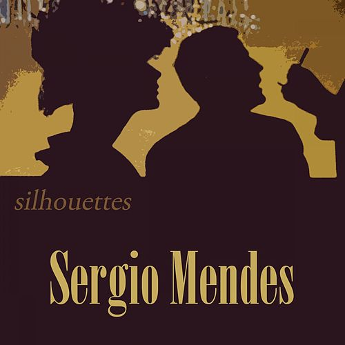 Silhouettes von Sergio Mendes