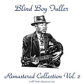 Remastered Collection, Vol. 2 (All Tracks Remastered 2016) by Blind Boy Fuller