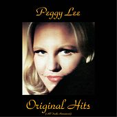 Peggy Lee Original Hits (All Tracks Remastered) by Peggy Lee
