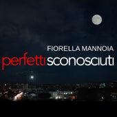 Perfetti sconosciuti by Fiorella Mannoia