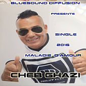 Maladie d'amour - Single by Cheb Ghazi