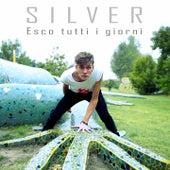 Esco tutti i giorni by Silver