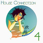 House Connection, 4 (A Journey into House Music Vibes) by Various Artists
