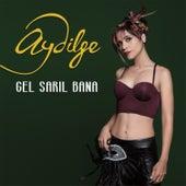 Gel Sarıl Bana by Aydilge