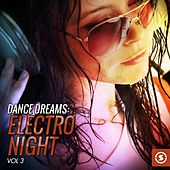 Dance Dreams: Electro Night, Vol. 3 by Various Artists