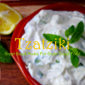 Tzatziki: Great Greek Music for Great Greek Food by Various Artists