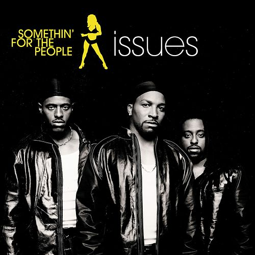 Issues by Somethin' for the People