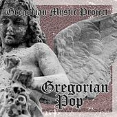 Gregorian Pop by Gregorian Mystic Project