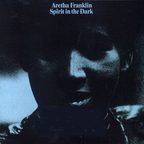 Spirit In The Dark by Aretha Franklin