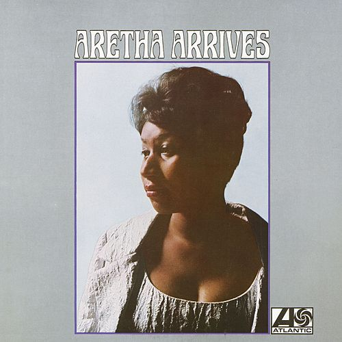Aretha Arrives by Aretha Franklin