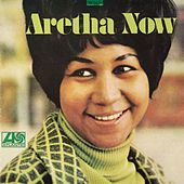 Aretha Now by Aretha Franklin