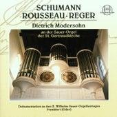 Schumann, Rousseau, Reger by Dietrich Modersohn