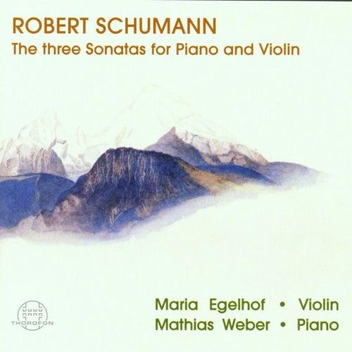 Schumann: 3 Sonaten für Klavier und Violine by Mathias Weber Maria Egelhof