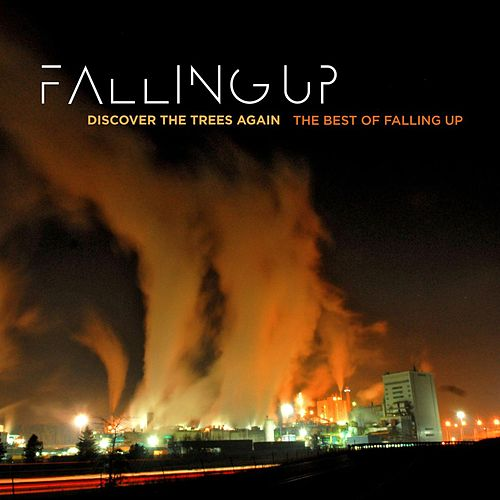 Discover The Trees Again: The Best Of Falling Up by Falling Up