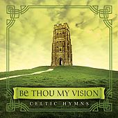 Be Thou My Vision: Celtic Hymns by David Arkenstone
