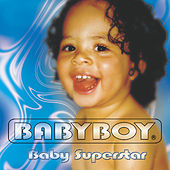 Baby Superstar by Baby Boy