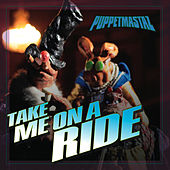 Take Me On A Ride by The Puppetmastaz