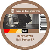 Ruff Dancer EP by Kadebostan