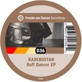 Ruff Dancer EP by Kadebostan