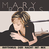 Rhythmus-der-Nacht-Hit-Mix by Mary Roos