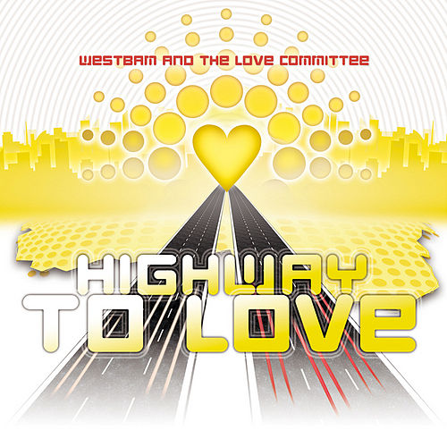 Highway To Love - Taken from Ministry of Sound von Westbam