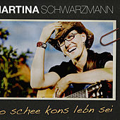 So Schee Kons Leben Sei by Martina Schwarzmann