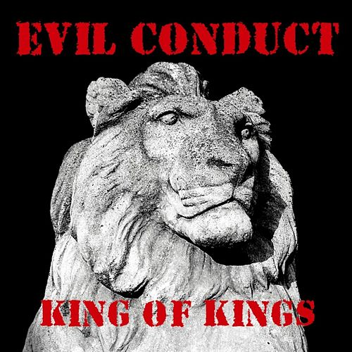 King Of Kings by Evil Conduct