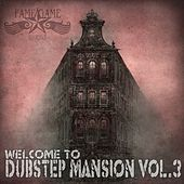 Welcome to Dubstep Mansion, Vol. 3 by Various Artists