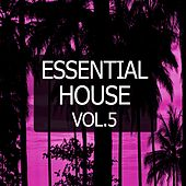 Essential House, Vol. 5 von Various Artists