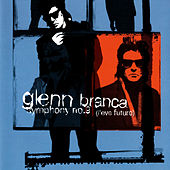 Glenn Branca: Symphony No. 9; Freeform von Christian von Borries