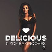 Delicious Kizomba Grooves, Vol. 2 by Various Artists