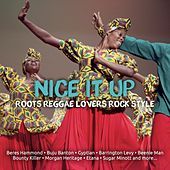 Nice It Up (Roots Reggae Lovers Rock Style) by Various Artists