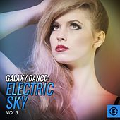 Galaxy Dance: Electric Sky, Vol. 3 by Various Artists