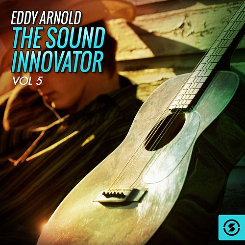 The Sound Innovator, Vol. 5 by Eddy Arnold