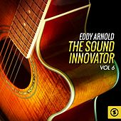 The Sound Innovator, Vol. 6 by Eddy Arnold