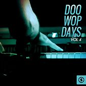 Doo Wop Days, Vol. 4 by Various Artists