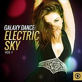 Galaxy Dance: Electric Sky, Vol. 1 by Various Artists