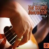 The Sound Innovator, Vol. 4 by Eddy Arnold